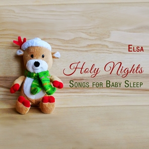 Holy Nights. Songs for Baby Sleep | Elsa