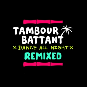 Dance All Night | Tambour Battant