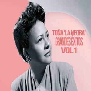 Toña 'La Negra' - Grandes Éxitos, Vol. 1 | Toña 'La Negra'