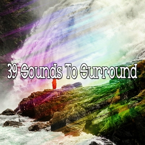 39 Sounds To Surround | White Noise Meditation