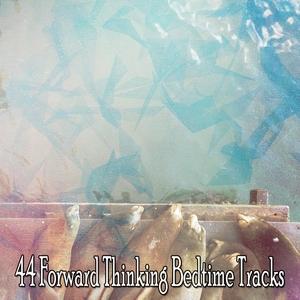 44 Forward Thinking Bedtime Tracks | Rockabye Lullaby