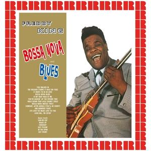 Bossa Nova And Blues | Freddy King