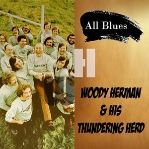 All Blues, Woody Herman & His Thundering Herd | Woody Herman & His Thundering Herd
