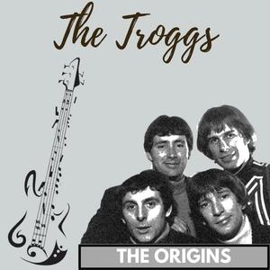 The Origins | The Troggs