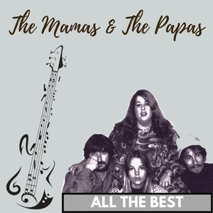 All the Best | The Mamas & The Papas