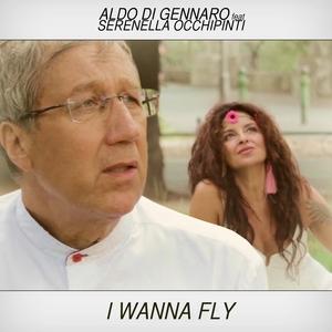 I Wanna Fly | Aldo Di Gennaro