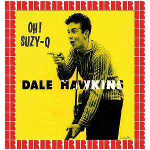 Oh! Suzy Q | Dale Hawkins