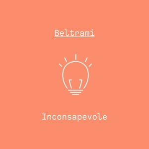 Inconsapevole | Beltrami