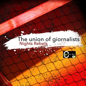The Union of Giornalists   Nights Rebels