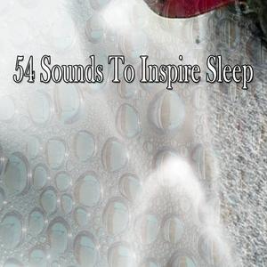 54 Sounds To Inspire Sleep | Dormir