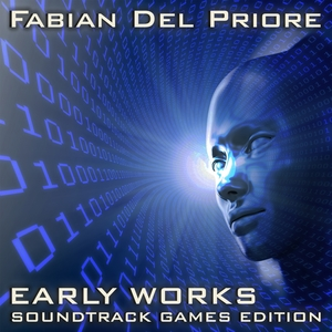 Early Works (Soundtrack Games Edition) | Fabian Del Priore