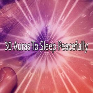 30 Auras To Sleep Peacefully | Musica para Dormir Dream House