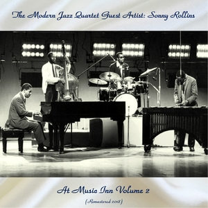 The Modern Jazz Quartet At Music Inn Volume 2 | The Modern Jazz Quartet Guest Artist: Sonny Rollins