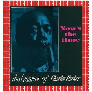 Now's The Time | The Quartet Of Charlie Parker