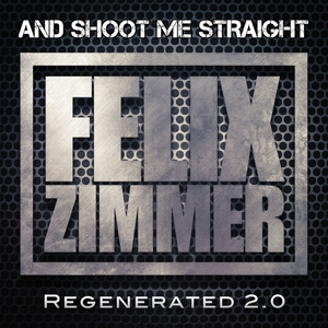 And Shoot Me Straight | Felix Zimmer