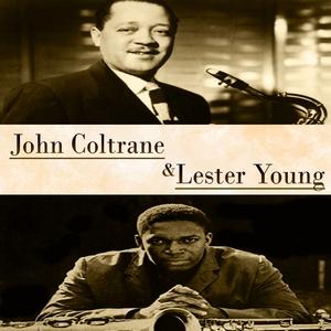 John Coltrane & Lester Young | John Coltrane