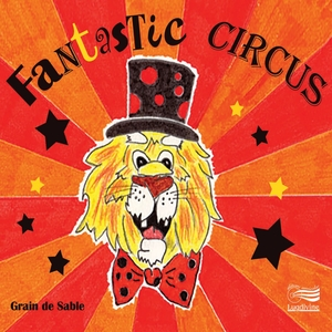 Fantastic Circus | Grain de sable