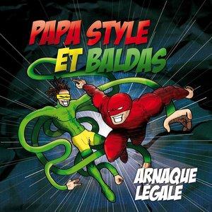 Arnaque légale | Papa Style & Baldas