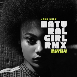 Natural Girl RMX | John Milk