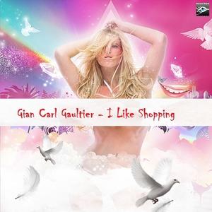 I Like Shopping   Gian Carl Gaultier