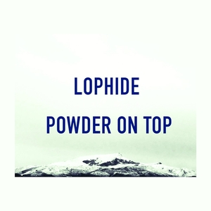 Powder on Top | Lophide