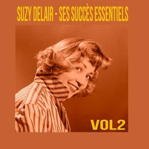 Suzy Delair - Ses Succès Essentiels, Vol. 2   Suzy Delair
