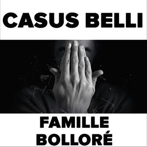 Famille Bolloré | Casus Belli