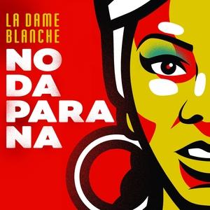 No Da para Na | La Dame Blanche