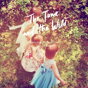 Girls Hiding Behind Trees (Radio Edit) | The Tame and the Wild