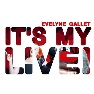 It's My Live! | Evelyne Gallet