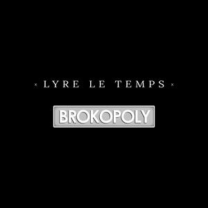 Brokopoly | Lyre le temps