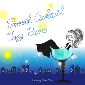 Smooth Cocktail Jazz Piano | Relaxing Piano Crew