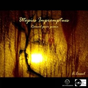 Utopies impromptues | Adrien Cassel