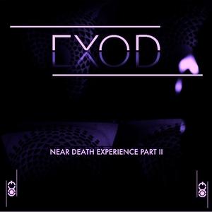 Near Death Experience, Vol. 2 | EXOD
