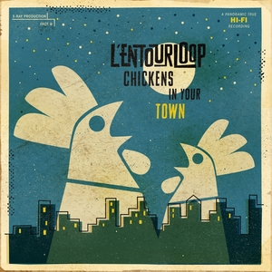 Chickens in Your Town | L'Entourloop