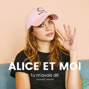Tu m'avais dit | Alice et Moi