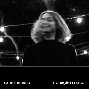 Coração Louco | Laure Briard