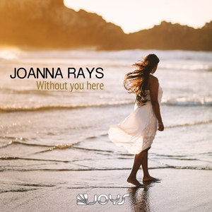Without You Here   Joanna Rays