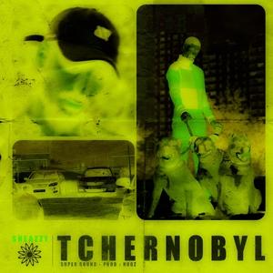 Tchernobyl | Sneazzy