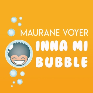 Inna Mi Bubble | Maurane Voyer
