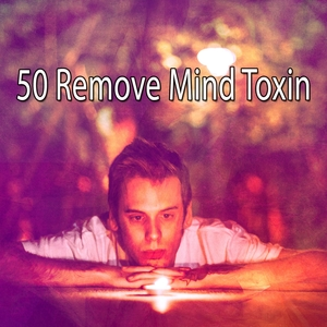 50 Remove Mind Toxin   Focus Study Music Academy