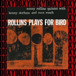 Rollins Plays For Bird   The Sonny Rollins Quintet