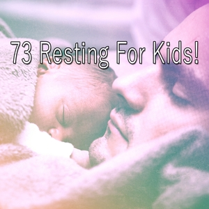 73 Resting For Kids! | Musica para Dormir Dream House
