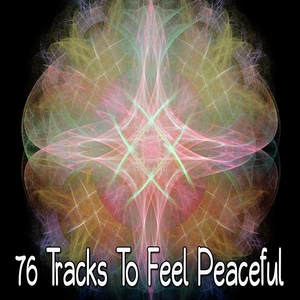 76 Tracks To Feel Peaceful | Zen Meditation and Natural White Noise and New Age Deep Massage
