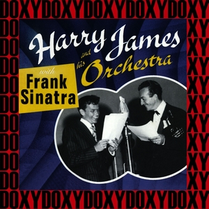 Harry James and His Orchestra with Frank Sinatra (Remastered Version)   Harry James and His Orchestra with Frank Sinatra