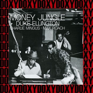 The Complete Money Jungle Sessions (Remastered Version) | Duke Ellington with Max Roach and Charles Mingus