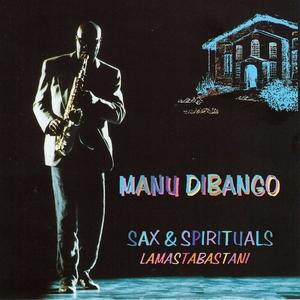 Sax & Spirituals Lamastabastani | Manu Dibango