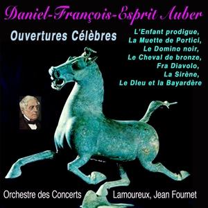 Daniel-françois-esprit auber, ouvertures célèbres | Jean Fournet