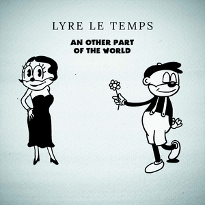 An Other Part of the World | Lyre le temps