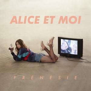 Frénésie | Alice et Moi